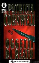 OGGETTI DI REATO -CORNWELL PATRICIA D.