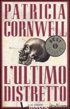 ULTIMO DISTRETTO (L') -CORNWELL PATRICIA D.