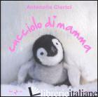CUCCIOLO DI MAMMA. EDIZ. ILLUSTRATA -CLERICI ANTONELLA