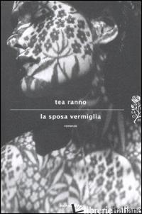 SPOSA VERMIGLIA (LA) -RANNO TEA
