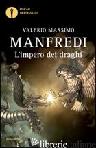 IMPERO DEI DRAGHI (L') -MANFREDI VALERIO MASSIMO