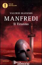 TIRANNO (IL) -MANFREDI VALERIO MASSIMO