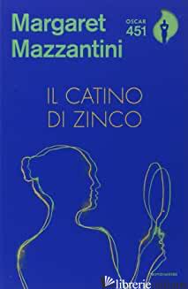 CATINO DI ZINCO (IL) -MAZZANTINI MARGARET