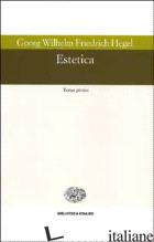 ESTETICA -HEGEL FRIEDRICH; VACCARO N. (CUR.); MERKER N. (CUR.)