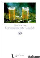 CONVERSAZIONE NELLA «CATEDRAL» -VARGAS LLOSA MARIO
