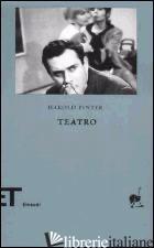 TEATRO VOL. 1-2 -PINTER HAROLD; SERRA A. (CUR.)
