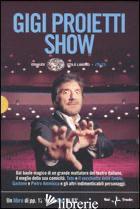 GIGI PROIETTI SHOW. DVD. CON LIBRO -PROIETTI GIGI; CAPPA F. (CUR.)