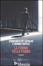 FORMA DELLA PAURA (LA) -DE CATALDO GIANCARLO; RAFELE MIMMO