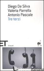 TRE TERZI -DE SILVA DIEGO; PARRELLA VALERIA; PASCALE ANTONIO