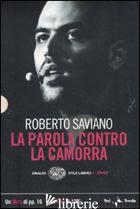 PAROLA CONTRO LA CAMORRA. DVD. CON LIBRO (LA) -SAVIANO ROBERTO