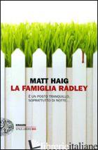 FAMIGLIA RADLEY (LA) -HAIG MATT