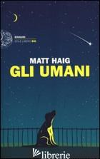 UMANI (GLI) -HAIG MATT