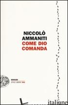 COME DIO COMANDA -AMMANITI NICCOLO'