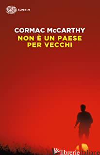 NON E' UN PAESE PER VECCHI -MCCARTHY CORMAC