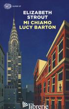 MI CHIAMO LUCY BARTON -STROUT ELIZABETH