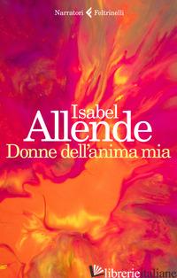 DONNE DELL'ANIMA MIA -ALLENDE ISABEL