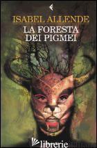 FORESTA DEI PIGMEI (LA) -ALLENDE ISABEL