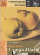 COTOGNA DI ISTANBUL LETTO DA MONI OVADIA E PAOLO RUMIZ. AUDIOLIBRO. CD AUDIO FOR -RUMIZ PAOLO