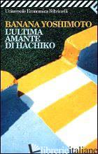 ULTIMA AMANTE DI HACHIKO (L') -YOSHIMOTO BANANA