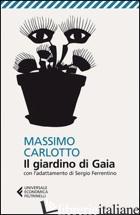 GIARDINO DI GAIA. CON L'ADATTAMENTO DI SERGIO FERRENTINO (IL) -CARLOTTO MASSIMO