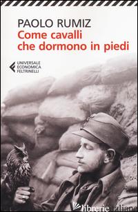 COME CAVALLI CHE DORMONO IN PIEDI -RUMIZ PAOLO