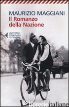 ROMANZO DELLA NAZIONE (IL) -MAGGIANI MAURIZIO