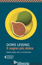 SOGNO PIU' DOLCE (IL) -LESSING DORIS