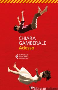 ADESSO -GAMBERALE CHIARA