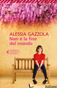 NON E' LA FINE DEL MONDO -GAZZOLA ALESSIA