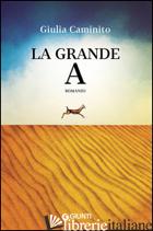 GRANDE A (LA) -CAMINITO GIULIA