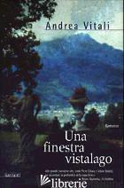 FINESTRA VISTALAGO (UNA) -VITALI ANDREA