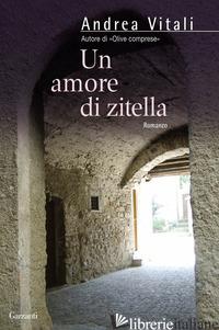 AMORE DI ZITELLA (UN) -VITALI ANDREA
