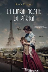 LUNGA NOTTE DI PARIGI (LA) -DRUART RUTH