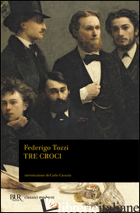 TRE CROCI -TOZZI FEDERIGO