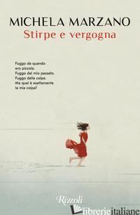 STIRPE E VERGOGNA -MARZANO MICHELA