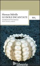 ISOLE INCANTATE (LE) -MELVILLE HERMAN