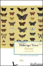 GIOVANI E ALTRE NOVELLE -TOZZI FEDERIGO; LUPERINI A. (CUR.)