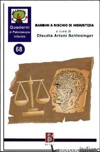 QUADERNI DI PSICOTERAPIA INFANTILE. VOL. 68: BAMBINI A RISCHIO INGIUSTIZIA -SCHLESINGER C.A. (CUR.); CECCARELLI E. (CUR.); GATTI P. (CUR.)