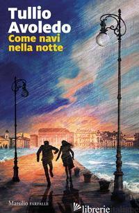 COME NAVI NELLA NOTTE -AVOLEDO TULLIO