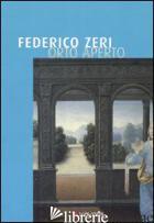 ORTO APERTO -ZERI FEDERICO