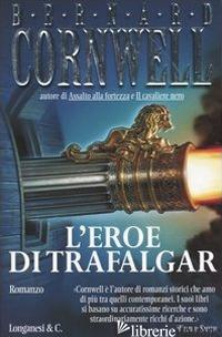 EROE DI TRAFALGAR (L') -CORNWELL BERNARD