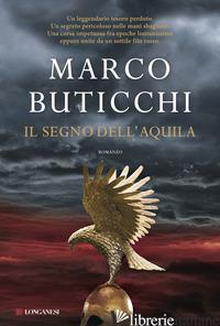 SEGNO DELL'AQUILA (IL) -BUTICCHI MARCO
