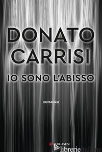 IO SONO L'ABISSO -CARRISI DONATO