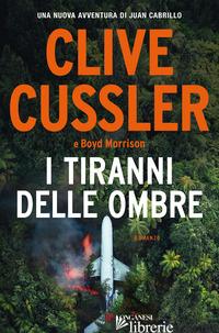 TIRANNI DELLE OMBRE (I) -CUSSLER CLIVE; MORRISON BOYD