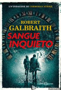 SANGUE INQUIETO -GALBRAITH ROBERT