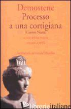 PROCESSO A UNA CORTIGIANA (CONTRO NEERA). TESTO GRECO A FRONTE -DEMOSTENE; AVEZZU' E. (CUR.)
