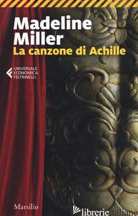 CANZONE DI ACHILLE (LA) -MILLER MADELINE