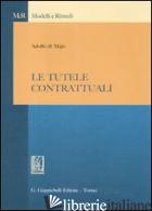 TUTELE CONTRATTUALI (LE) -DI MAJO ADOLFO