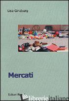 MERCATI. VIAGGIO NELL'ITALIA CHE VENDE -GINZBURG LISA
