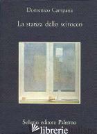 STANZA DELLO SCIROCCO (LA) -CAMPANA DOMENICO